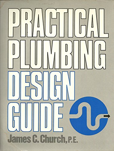 Practical Plumbing Design Guide: James C. Church