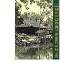 Chinese Classical Gardens of Suzhou [China Architecture and Building Press]