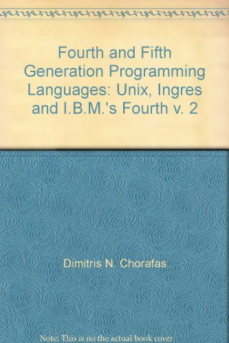 9780070108790: Fourth and Fifth Generation Programming Languages: Unix, Ingres and I.B.M.'s Fourth v. 2