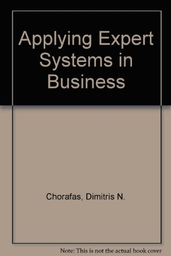 Applying Expert Systems in Business: Chorafas, Dimitris N.