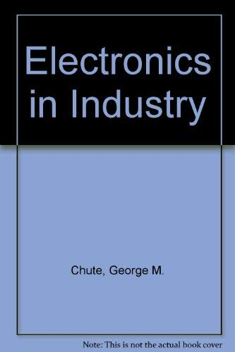 Electronics in Industry: George M. Chute;