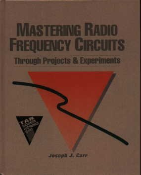 9780070110649: Mastering Radio Frequency Circuits Through Projects and Experiments (TAB/ Mastering Electronics Series)