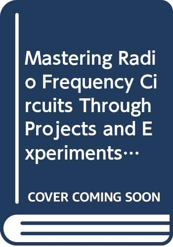 9780070110656: Mastering Radio Frequency Circuits Through Projects and Experiments (TAB/ Mastering Electronics Series)