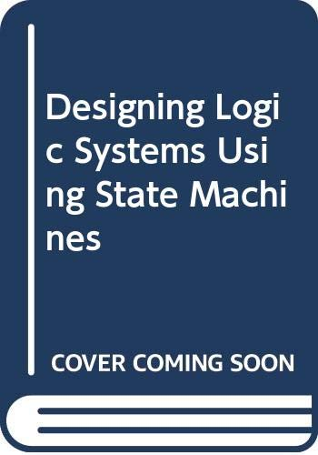 9780070111202: Designing Logic Systems Using State Machines