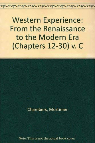 Western Experience: From the Renaissance to the Modern Era (Chapters 12-30) v. C (007011188X) by Chambers, Mortimer; Grew, Raymond; Herlihy, David; Rabb, Theodore K.; Woloch, Isser