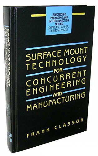 Surface Mount Technology for Concurrent Engineering and: Classon, Frank