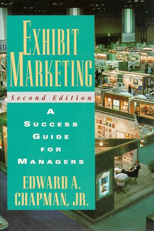9780070112322: Exhibit Marketing: A Success Guide for Managers