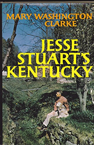 JESSE STUART'S KENTUCKY: Clarke, Mary Washington