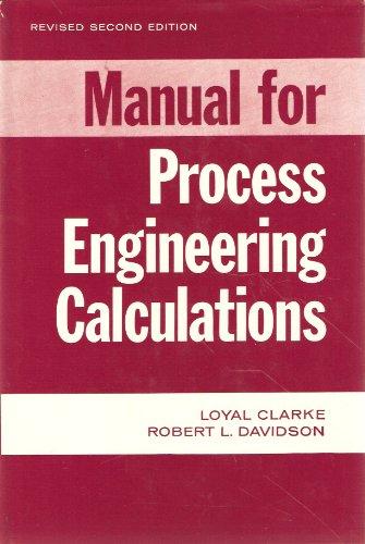 Manual for Process Engineering Calculations: Clarke, Lloyd