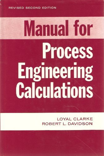 Manual for Process Engineering Calculations: Loyal Clarke; Robert