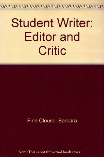 9780070114142: The Student Writer: Editor and Critic