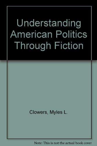 9780070114456: Understanding American Politics Through Fiction
