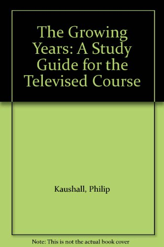 9780070114630: The Growing Years: A Study Guide for the Televised Course