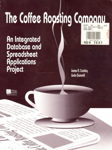9780070114814: The Coffee Roasting Company (an integrated database and spreadsheet applications project)
