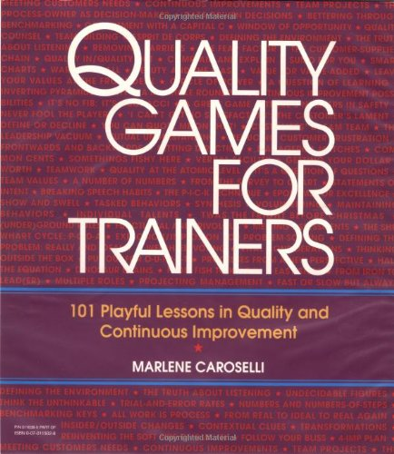 9780070115026: Quality Games for Trainers: 101 Playful Lessons in Quality and Continuous Improvement