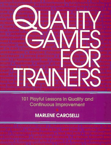 9780070115033: Quality Games for Trainers: 100 Training Games for Teaching Quality and Continuous Improvement