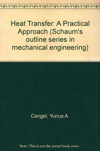 9780070115064: Heat Transfer: A Practical Approach (Schaum's outline series in mechanical engineering)