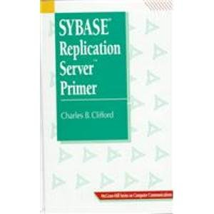 9780070115156: Sybase Replication Server Primer (McGraw-Hill Computer Communications Series)