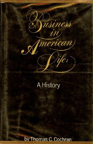 9780070115200: Business in American Life: A History