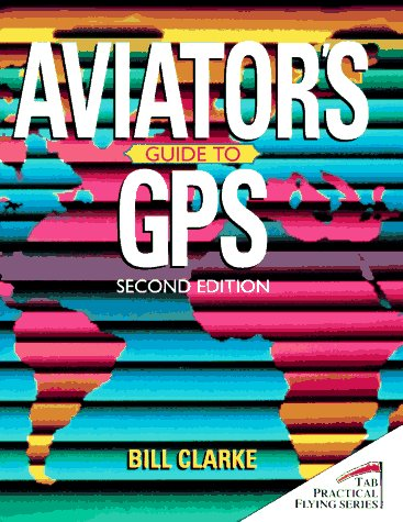 9780070115460: Aviator's Guide to Gps (Tab Practical Flying Series)