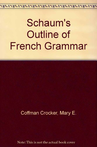 9780070115521: Schaum's outline of French grammar, (Schaum's outline series)