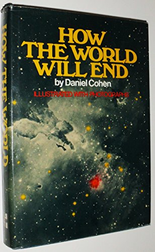 9780070115682: How the world will end