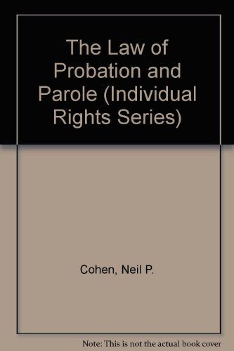9780070115774: The Law of Probation and Parole (Individual Rights Series)