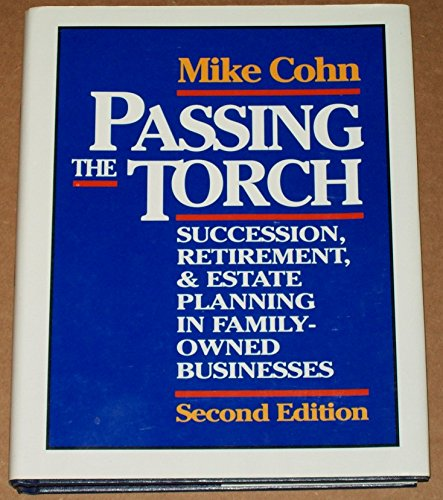 9780070116030: Passing the Torch: Succession, Retirement and Estate Planning for Owners of Family Businesses