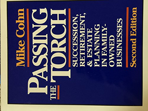 9780070116047: Passing the Torch: Succession, Retirement, and Estate Planning in Family-Owned Businesses