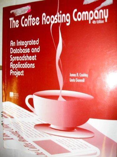9780070116535: The Coffee Roasting Company (an integrated database and spreadsheet applications project)