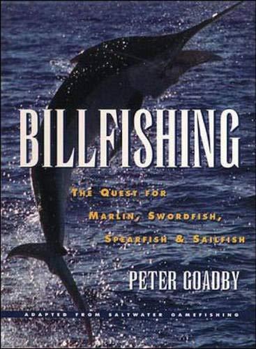 9780070117792: Billfishing: The Quest for Marlin, Swordfish, Spearfish & Sailfish