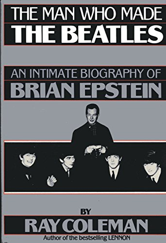 9780070117891: The Man Who Made the Beatles: An Intimate Biography of Brian Epstein