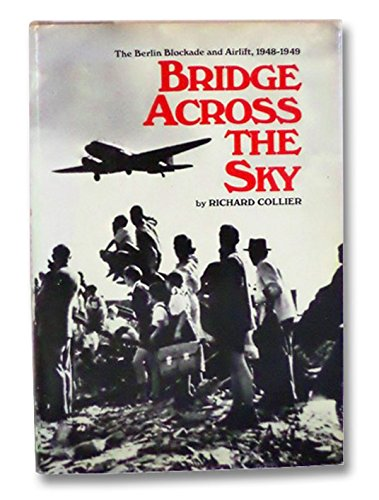 9780070117969: Bridge Across the Sky: The Berlin Blockade and Airlift, 1948-1949