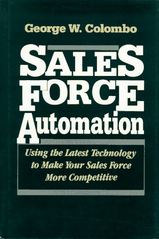 9780070118409: Sales Force Automation: Using the Latest Technology to Make Your Sales Force More Competitive