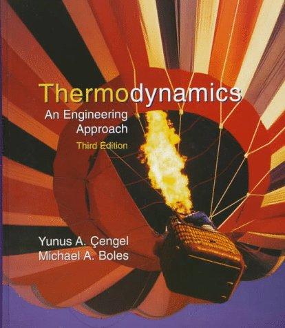 Thermodynamics : An Engineering Approach: Michael A. Boles;