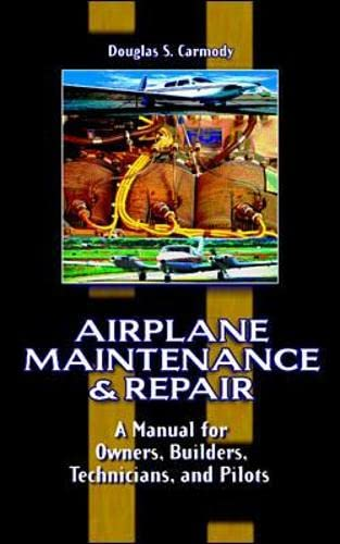 9780070119376: Airplane Maintenance & Repair: A Manual for Owners, Builders, Technicians, and Pilots