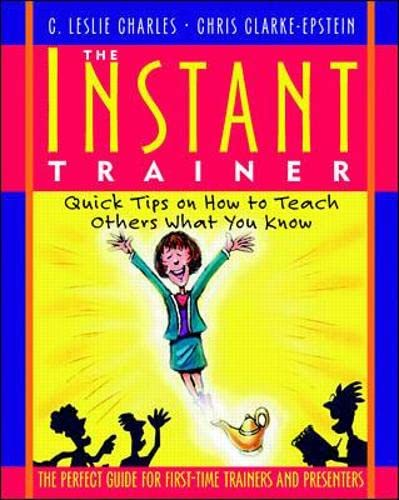 9780070119581: Instant Trainer: Quick Tips on How to Teach Others What You Know