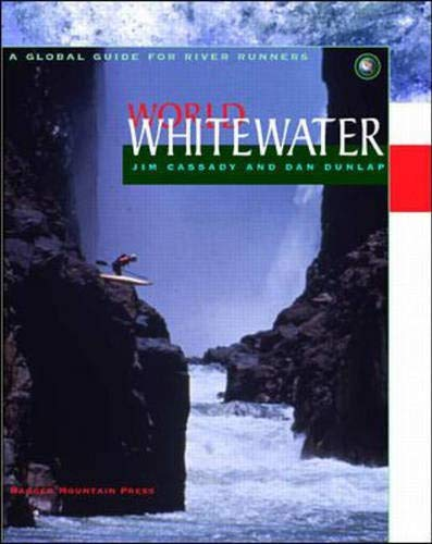 9780070119628: World Whitewater: A Global Guide for River Runners