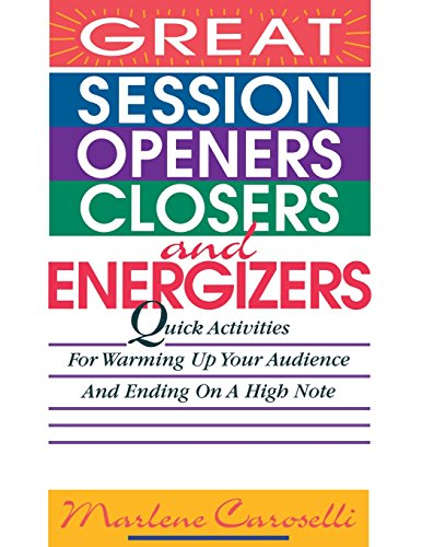 9780070120105: Great Session Openers, Closers, and Energizers: Quick Activities for Warming Up Your Audience and Ending on a High Note