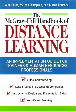 9780070120280: The McGraw-Hill Handbook of Distance Learning: A ``How to Get Started Guide'' for Trainers and Human Resources Professionals