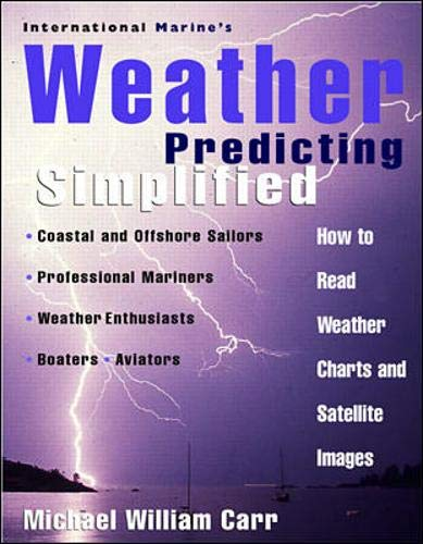 9780070120310: International Marine's Weather Predicting Simplified: How to Read Weather Charts and Satellite Images