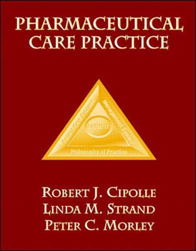 Pharmaceutical Care Practice: Robert J. Cipolle,