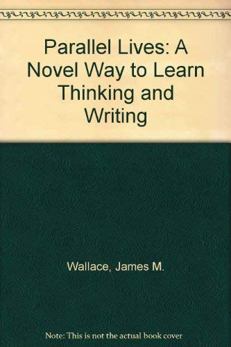 9780070122604: Parallel Lives: A Novel Way to Learn Thinking and Writing