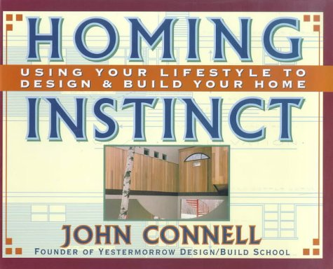 9780070123465: Homing Instinct: Using Your Lifestyle to Design and Build Your Home