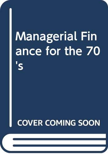 9780070123717: Managerial Finance for the 70's (McGraw-Hill series in finance)