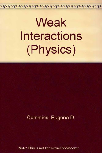 9780070123724: Weak Interactions (Physics)