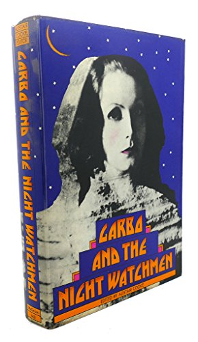 Garbo and the Night Watchmen: A Selection Made in 1937 from the Writings of British and American ...