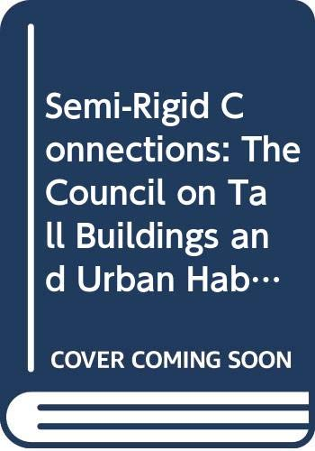 9780070125353: Semi-Rigid Connections in Steel Frames: The Council on Tall Buildings and Urban Habitat (Tall Buildings and the Urban Environment Series)