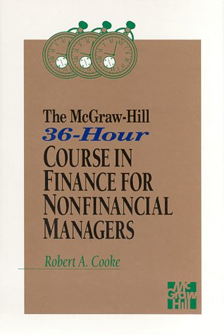 9780070125391: The McGraw-Hill 36-Hour Course in Finance for Nonfinancial Managers