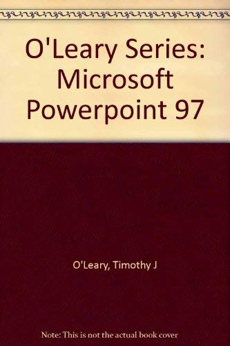 9780070125735: O'Leary Series: Microsoft Powerpoint 97